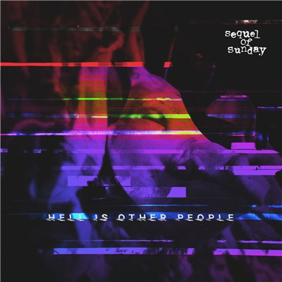 Sequel of Sunday - Hell Is Other People (2019)