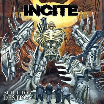Incite - Built to Destroy (2019)