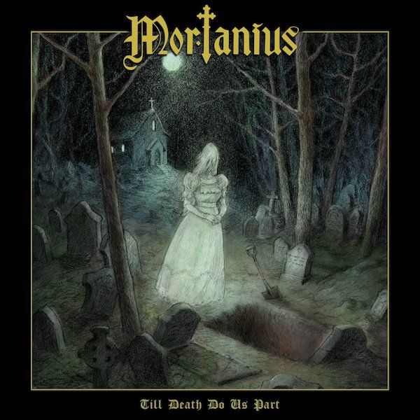Mortanius - Till Death Do Us Part (2019)