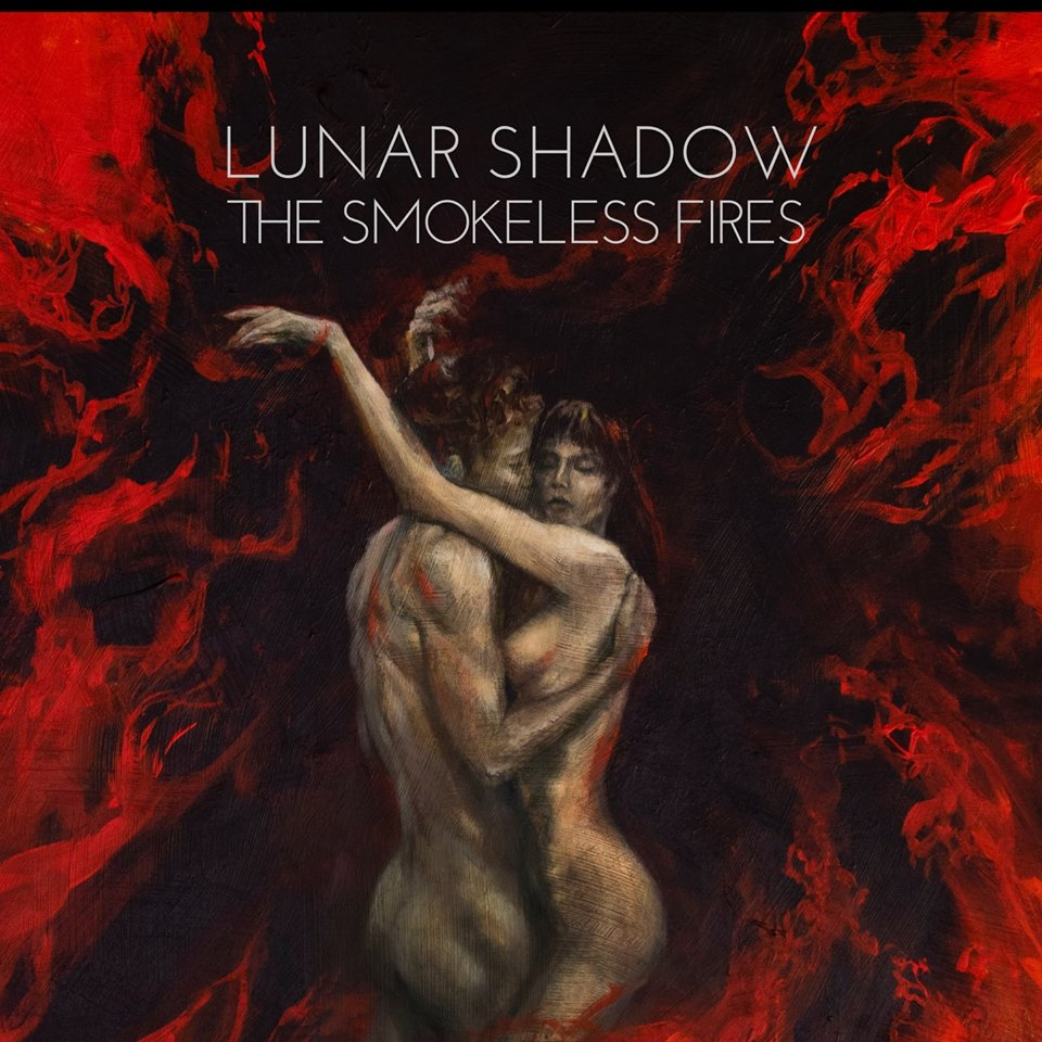 Lunar Shadow - The Smokeless Fires (2019)
