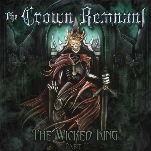 The Crown Remnant - The Wicked King Part II (2019)