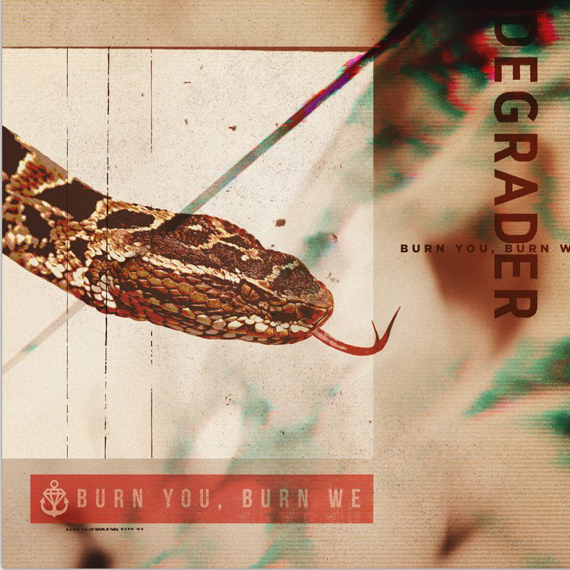 Degrader - Burn You, Burn We (2019)