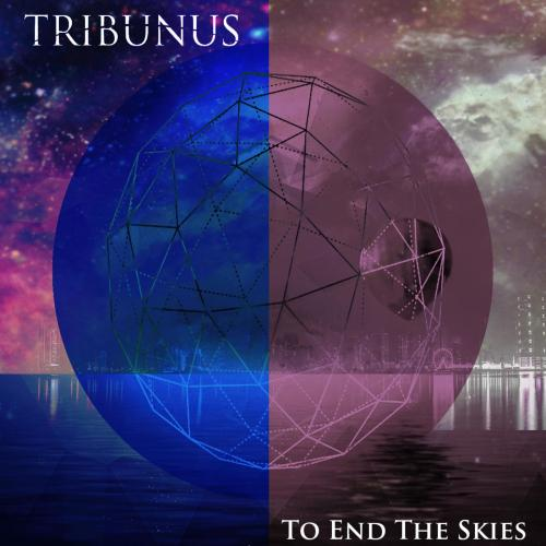 Tribunus - To End the Skies (2019)