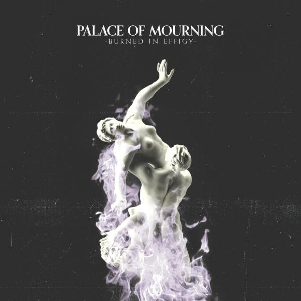 Palace Of Mourning - Burned In Effigy (EP) (2019)
