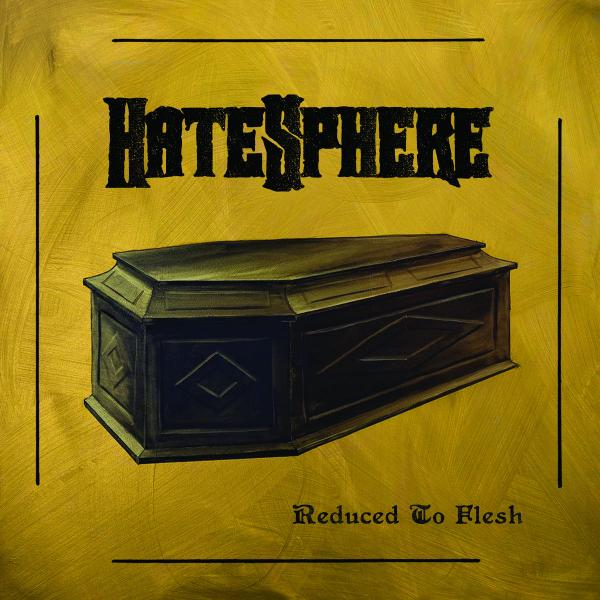 Hatesphere - Reduced to Flesh (2018)