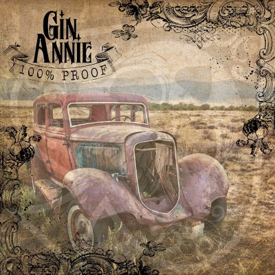 Gin Annie - 100% Proof (2019)
