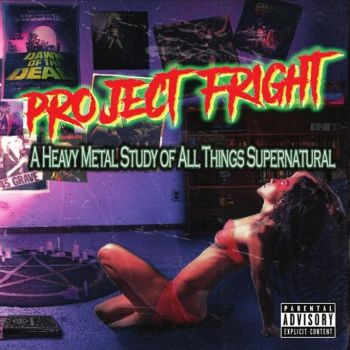 Project Fright - A Heavy Metal Study Of All Things Supernatural (2019)