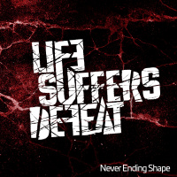 Life Suffers Defeat - Never Ending Shape [ep] (2019)