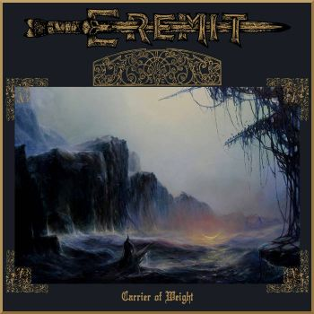 Eremit - Carrier Of Weight (2019)