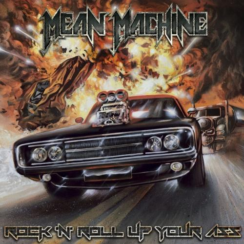 Mean Machine - Rock 'N' Roll Up Your Ass (2019)