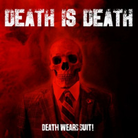 Death Is Death - Death Wears Suit (2019)