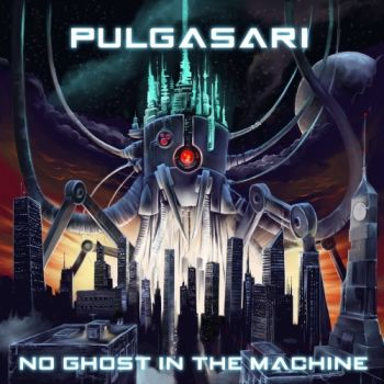 Pulgasari - No Ghost In The Machine (2019)