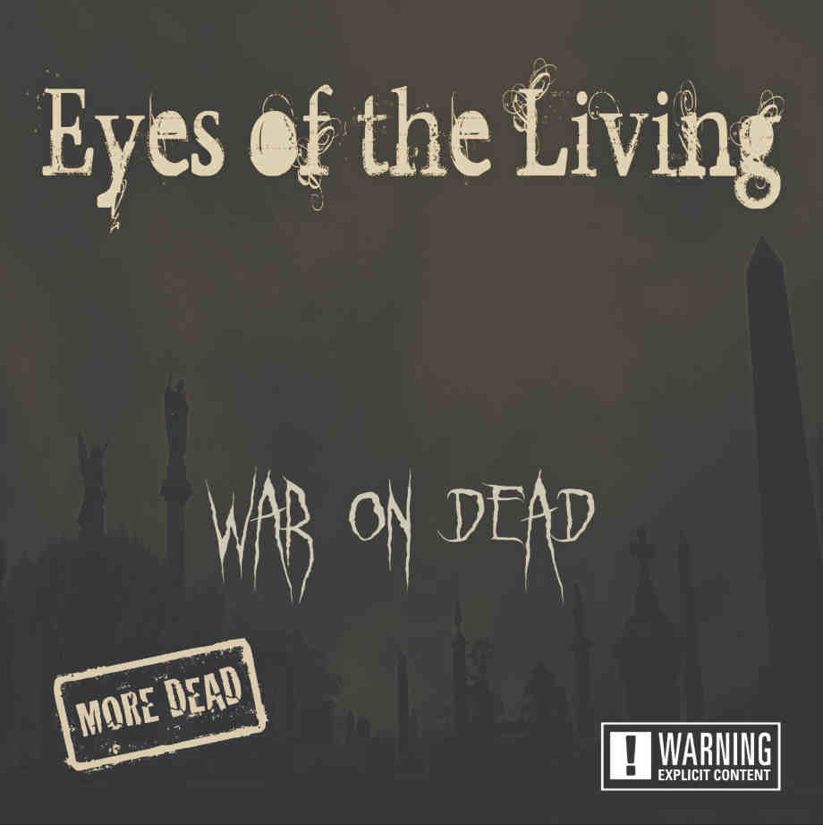 Eyes of the Living - War on Dead – More Dead (2019)