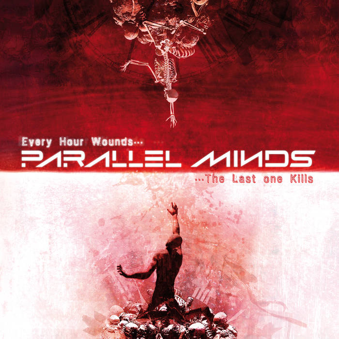Parallel Minds - Every Hour Wounds​.​.​. The Last One Kills (2019)