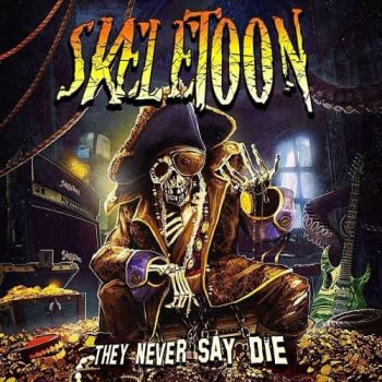 Skeletoon - They Never Say Die (2019)