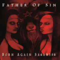 Father Of Sin - Born Again Satanist (2019)
