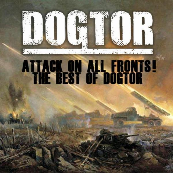 Dogtor - Attack on All Fronts! the Best of Dogtor (2019)