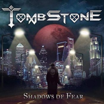 Tombstone - Shadows Of Fear (2019)