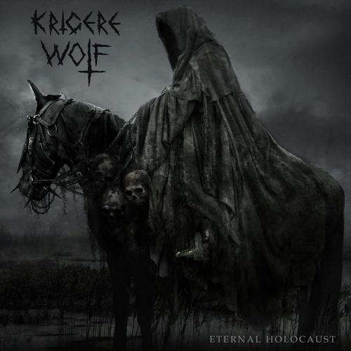 Krigere Wolf - Eternal Holocaust (2019)