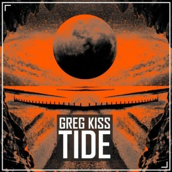 Greg Kiss - Tide (2019)