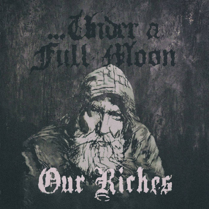 ...Under a Full Moon - Our Riches (2019)