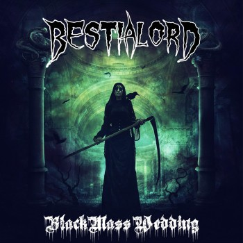 Bestialord - Black Mass Wedding (2019)