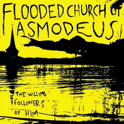 Flooded Church of Asmodeus - The Willing Followers of HIM (2019)