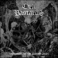 Örk Bastards - Warmongers Of The Gloomy Lands (2019)