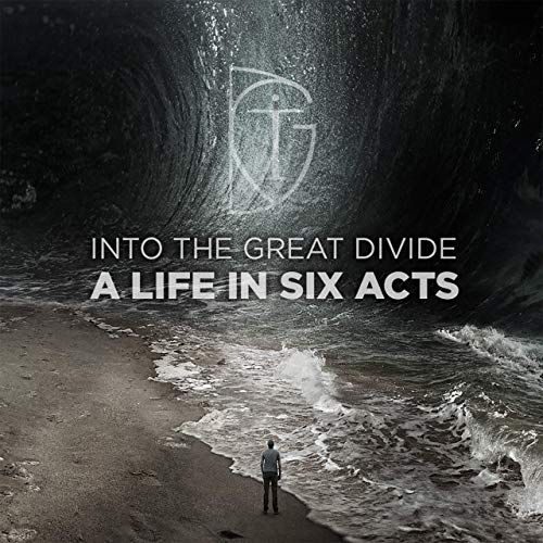 Into The Great Divide - A Life In Six Acts (2019)