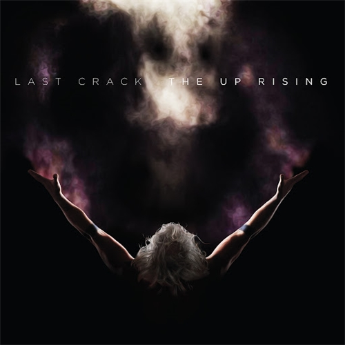 Last Crack - The Up Rising (2019)
