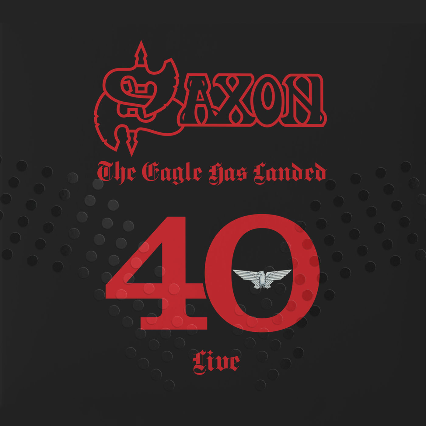 Saxon - The Eagle Has Landed 40 (2019)