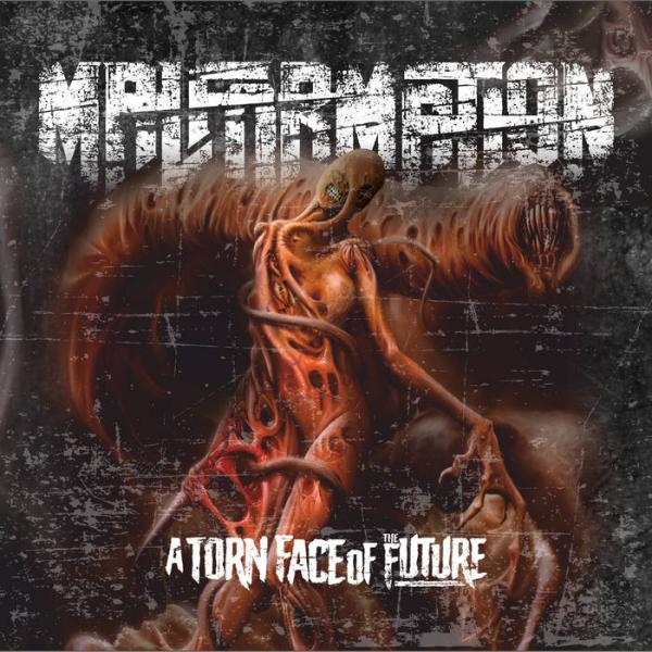 Malformation - A Torn Face of the Future (2019)