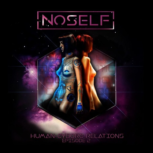 NoSelf - Human​-​Cyborg Relations Episode 2 [EP] (2019)