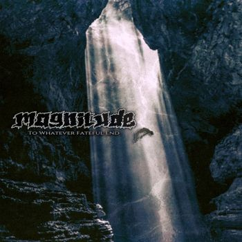 Magnitude - To Whatever Fateful End (2019)