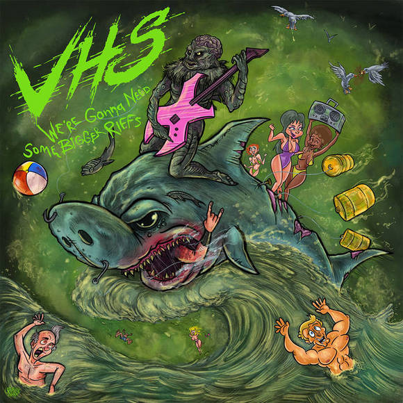 VHS - We're Gonna Need Some Bigger Riffs (2019)