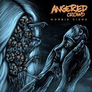 Angered Crowd - Morbid Signs (2019)