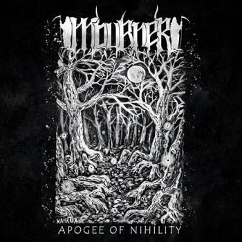 Mourner - Apogee Of Nihility (2019)