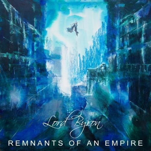 Lord Byron - Remnants of an Empire (2019)