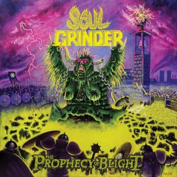 Soul Grinder - The Prophecy Of Blight (2019)