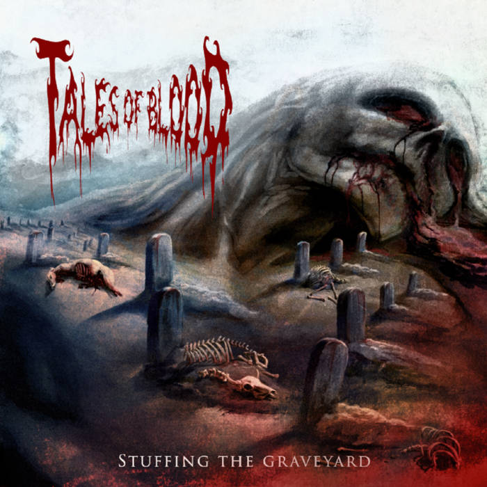 Tales of Blood - Stuffing the Graveyard (2019)