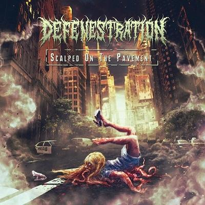 Defenestration - Scalped On The Pavement (Single) (2019)