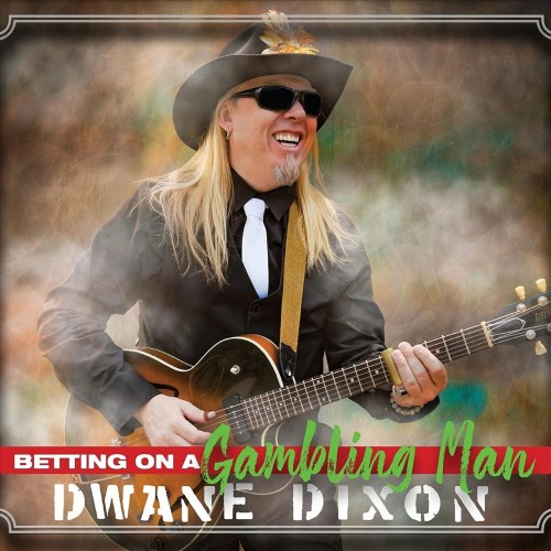 Dwane Dixon - Betting on a Gambling Man (2019)