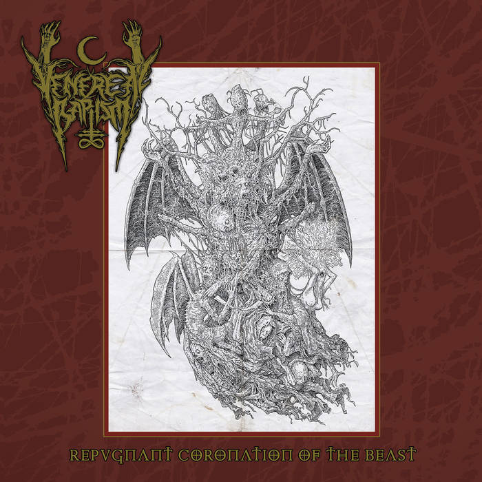 Venereal Baptism - Repugnant Coronation of the Beast (2019)