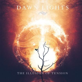 Dawn Lights - The Illusion of Tension (2019)
