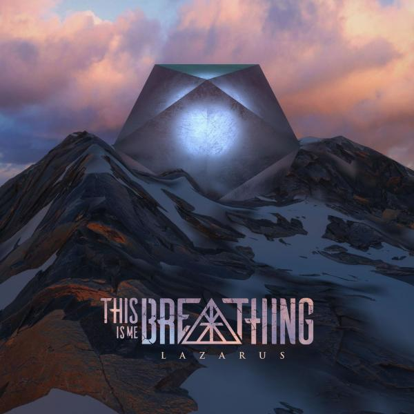 This Is Me Breathing - Lazarus [EP] (2019)