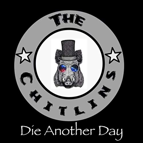 The Chitlins - Die Another Day (2019)