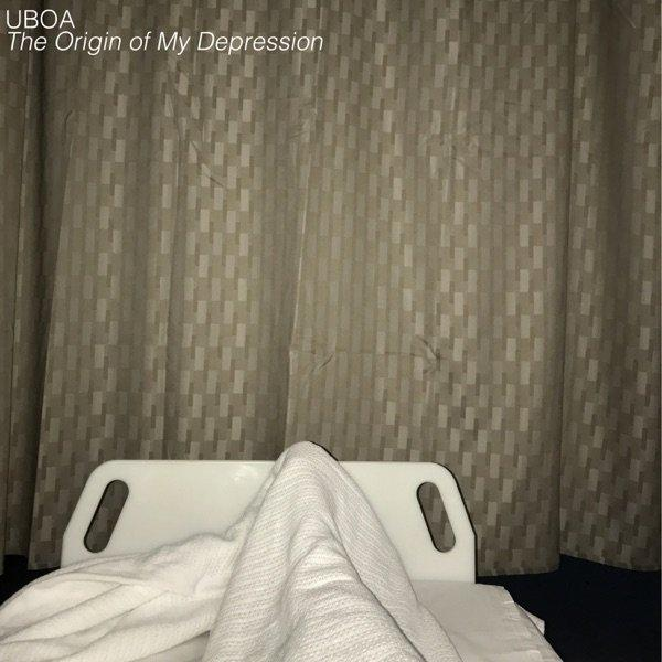 Uboa - The Origin of My Depression (2019)