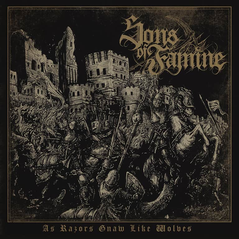 Sons of Famine - As Razors Gnaw like Wolves (2019)