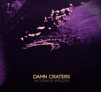 Damn Craters - An Ocean Of Satellites (2019)