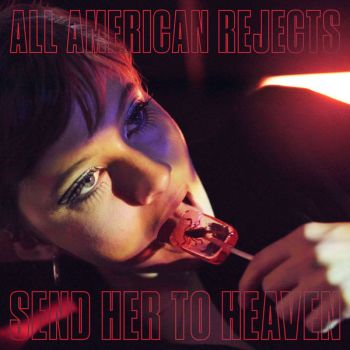 The All-American Rejects - Send Her To Heaven (EP) (2019)